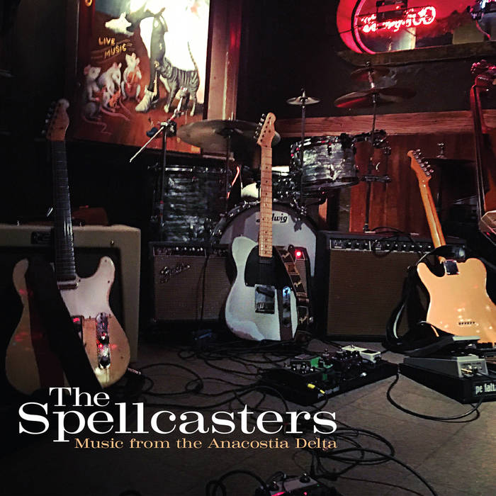 THE SPELLCASTERS - Music from the Anacostia Delta cover