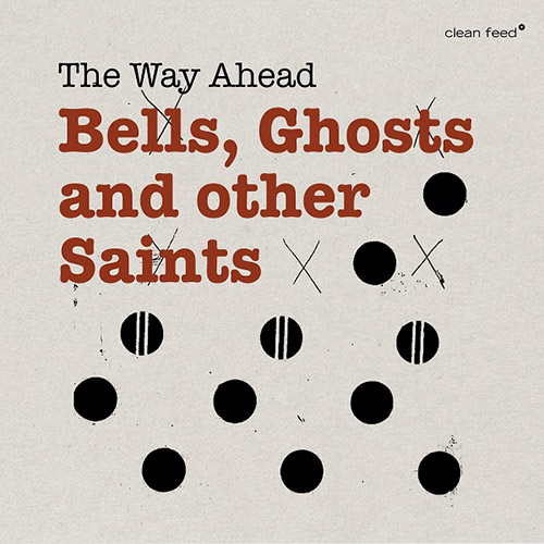 THE WAY AHEAD (ROLIGHETEN / ALBERTS / BARNO / ALEKLINT / STAHL / HOYER / OSTVANG) - Bells, Ghosts And Other Saints cover