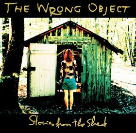 THE WRONG OBJECT - Stories from the Shed cover