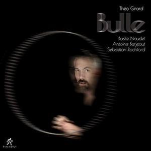 THÉO GIRARD - Théo Girard Quartet : Bulle cover