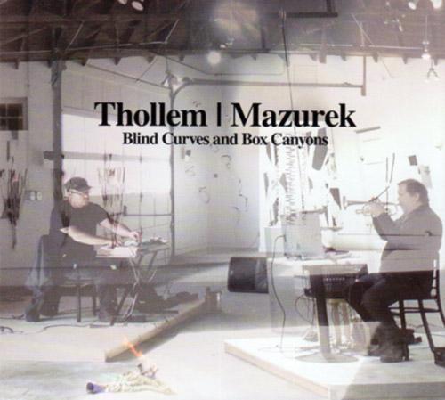 THOLLEM MCDONAS - Thollem / Mazurek : Blind Curves And Box Canyons cover