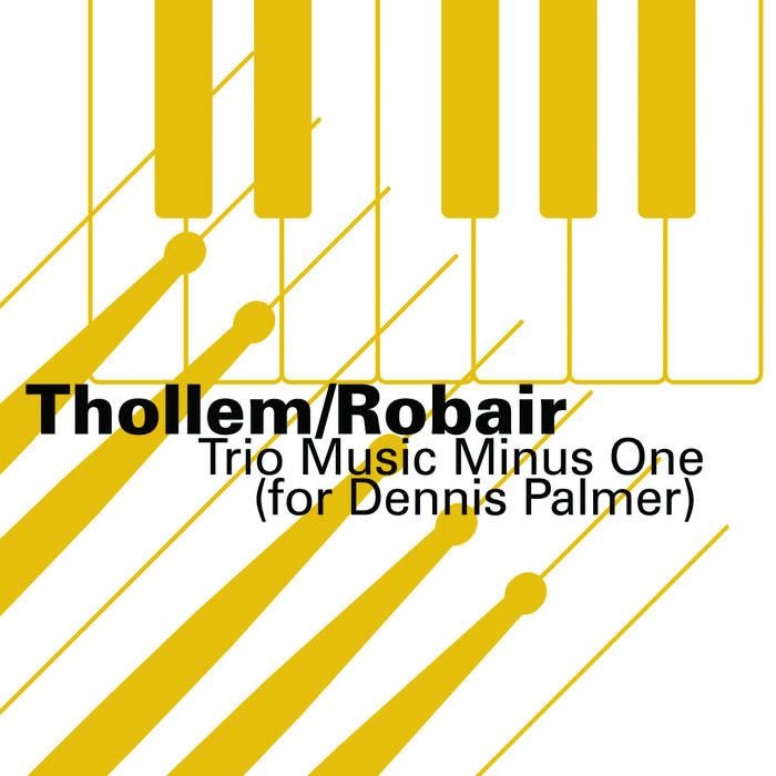 THOLLEM MCDONAS - Thollem/Robair :  Trio Music Minus One (For Dennis Palmer) cover