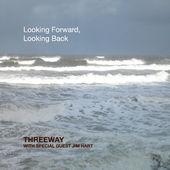 THREEWAY - Looking Forward, Looking Back (feat. Jim Hart) cover