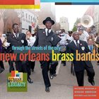 10000 VARIOUS ARTISTS New Orleans Brass Bands: Through the Streets of the City album cover