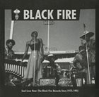 10000 VARIOUS ARTISTS Soul Love Now: The Black Fire Records Story 1975-1993 album cover
