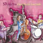 3D JAZZ TRIO I Love To See You Smile album cover