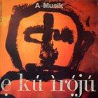 A-MUSIK E Ku Iroju album cover