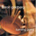 AARON GOLDBERG Turning Point album cover