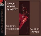 AARON KOPPEL Falling Together Falling Apart album cover