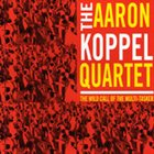 AARON KOPPEL The Wild Call of the Multi-Tasker album cover