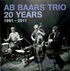 AB BAARS Ab Baars Trio – 20 Years 1991 - 2011 album cover