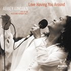 ABBEY LINCOLN Love Having You Around - Live At The Keystone Korner Vol. 2 album cover