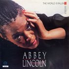 ABBEY LINCOLN The World Is Falling Down album cover