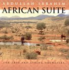 ABDULLAH IBRAHIM (DOLLAR BRAND) African Suite for Trio and String Orchestra album cover