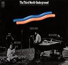 ABDULLAH IBRAHIM (DOLLAR BRAND) Dollar Brand / Don Cherry / Carlos Ward : The Third World-Underground album cover