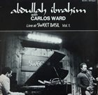 ABDULLAH IBRAHIM (DOLLAR BRAND) Live at Sweet Basil Vol.1 (with Carlos Ward) album cover
