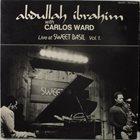 ABDULLAH IBRAHIM (DOLLAR BRAND) Live at Sweet Basil Vol.1 (with Carlos Ward) album cover
