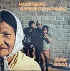 ABDULLAH IBRAHIM (DOLLAR BRAND) Mannenberg - 'Is Where It's Happening' album cover