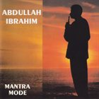 ABDULLAH IBRAHIM (DOLLAR BRAND) Mantra Mode album cover
