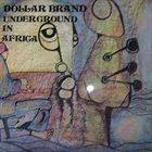 ABDULLAH IBRAHIM (DOLLAR BRAND) Underground In Africa album cover