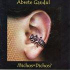 ABRETE GANDUL ¿Bichos=Dichos? album cover