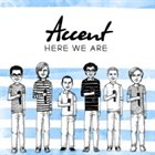 ACCENT Here We Are album cover