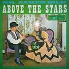 ACKER BILK Above The Stars album cover