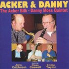 ACKER BILK Acker and Danny The Acker Bilk/Danny Moss Quintet album cover