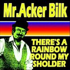 ACKER BILK There's A Rainbow Round My Shoulder album cover