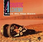 ACOUSTIC ALCHEMY Back on the Case album cover