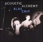ACOUSTIC ALCHEMY Blue Chip album cover