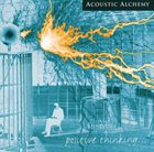 ACOUSTIC ALCHEMY Positive Thinking... album cover