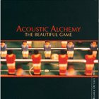 ACOUSTIC ALCHEMY The Beautiful Game album cover