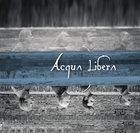 ACQUA LIBERA Acqua Libera album cover