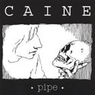 ADAM CAINE Pipe album cover