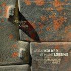 ADAM KOLKER Adam Kolker & Russ Lossing : Whispers and Secrets album cover