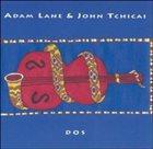 ADAM LANE DOS (duo with John Tchicai) album cover