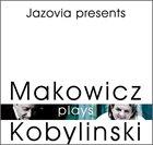 ADAM MAKOWICZ Jazovia presents