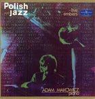 ADAM MAKOWICZ Live Embers (Polish Jazz vol. 43) album cover