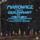 ADAM MAKOWICZ Makowicz Plays Gershwin With the Moscow Symphony Orchestra album cover