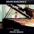 ADAM MAKOWICZ Plays Irving Berlin album cover