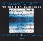 ADAM MAKOWICZ The Music Of Jerome Kern album cover