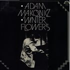 ADAM MAKOWICZ Zimní Květy / Winter Flowers album cover