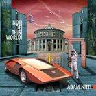 ADAM NITTI Not Of This World album cover