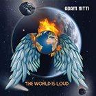 ADAM NITTI The World Is Loud album cover