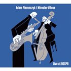ADAM PIEROŃCZYK Adam Pieronczyk / Miroslav Vitous : Live At NOSPR album cover