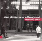 ADAM PIEROŃCZYK Adam Pierończyk With Anthony Joseph : Migratory Poets album cover