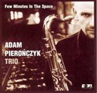 ADAM PIEROŃCZYK Few Minutes In The Space album cover