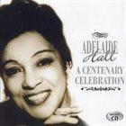 ADELAIDE HALL A Centenary Celebration album cover