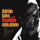 ADRIÁN IAIES Goodbye album cover